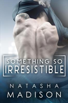 Natasha Madison - Something So Irresistible book