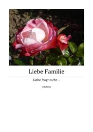 Liebe Familie Teil 4