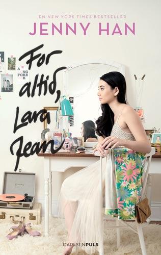Jenny Han - Lara Jean (3) - For altid, Lara Jean