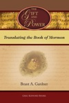 The Gift And Power Translating The Book Of Mormon