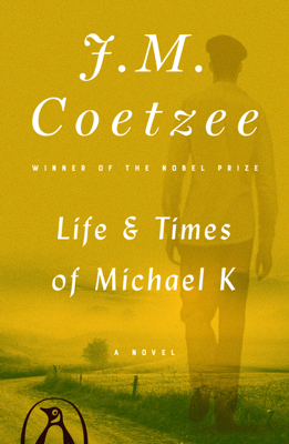 Life and Times of Michael K - J M Coetzee book