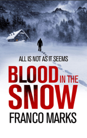 Blood in the Snow - Franco Marks book summary