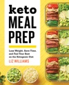 Keto Meal Prep Lose Weight Save Time And Feel Your Best On The Ketogenic Diet