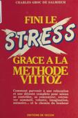 Fini le stress grâce à la méthode Vittoz