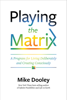 Mike Dooley - Playing the Matrix artwork