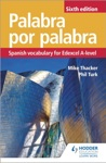 Palabra Por Palabra Sixth Edition Spanish Vocabulary For Edexcel A-level