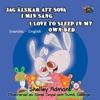 Jag Lskar Att Sova I Min Sang I Love To Sleep In My Own Bed Bilingual Swedish Kids Book