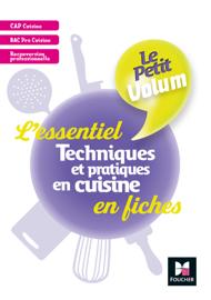 Le Petit Volum' - Techniques et pratiques en cuisine - L'essentiel en fiches - Révision entrai - FXL