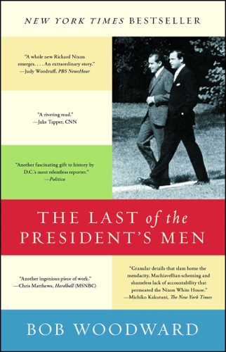 Bob Woodward - The Last of the President's Men