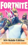Fortnite IOS Mobile Edition - Ultimate Players Guide - Tips Tricks  Secrets For Fortnite Battle Royale On IOS IPhone  IPad