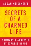 Secrets Of A Charmed Life By Susan Meissner  Summary  Analysis