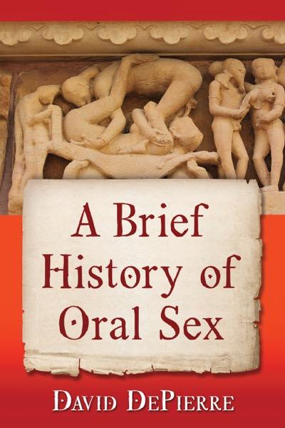 A Brief History of Oral Sex