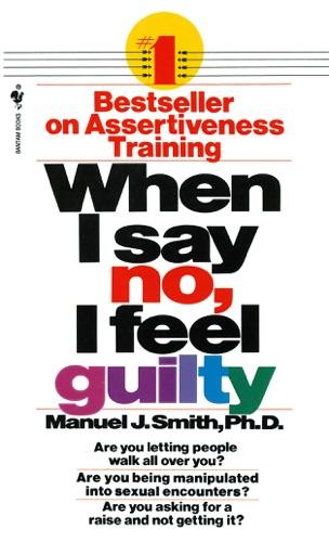 Manuel J. Smith - When I Say No, I Feel Guilty