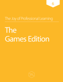 The Joy of Professional Learning - The Games Edition