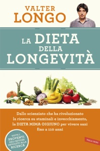 La dieta della longevità da Valter D. Longo
