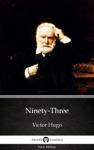 Ninety-Three By Victor Hugo - Delphi Classics Illustrated