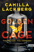 Camilla Läckberg & Katrin Frey - Golden Cage. Trau ihm nicht. Trau niemandem. artwork