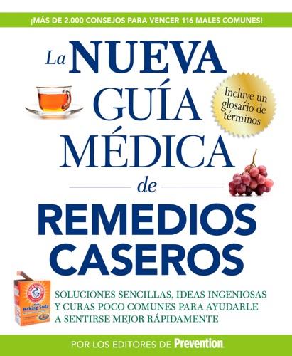 The Editors of Prevention - La nueva guía médica de remedios caseros