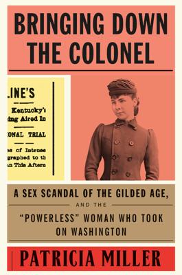 Bringing Down the Colonel - Patricia Miller book