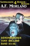 Sammelband 4 Horror-Romane Dmonenhasser Tony Ballard Band  113-116