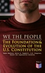 We The People The Foundation  Evolution Of The US Constitution