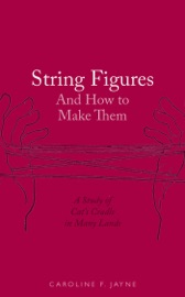 STRING FIGURES AND HOW TO MAKE THEM