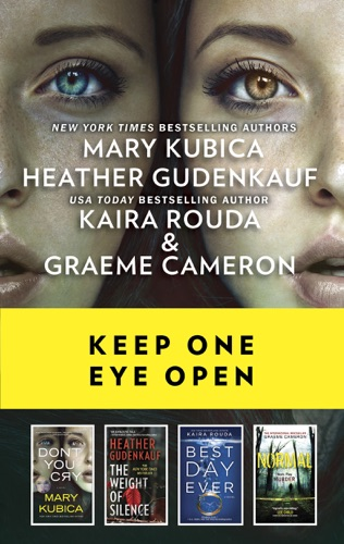 Mary Kubica, Heather Gudenkauf, Kaira Rouda & Graeme Cameron - Keep One Eye Open