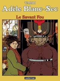 Adèle Blanc-Sec (Tome 3) - Le Savant Fou