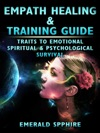Empath Healing  Training Guide Traits To Emotional Spiritual  Psychological Survival
