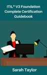ITIL V3 Foundation Complete Certification Guidebook