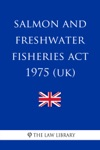 Salmon And Freshwater Fisheries Act 1975 UK