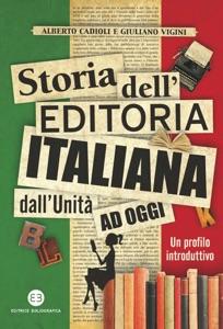 Storia dell'editoria italiana dall'Unità ad oggi Book Cover