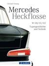 Mercedes Heckflosse - Das Mercedes Benz Oldtimer Buch