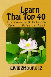Learn Thai Top 40 For Lovers Friends How To Flirt In Thai With Thai Script