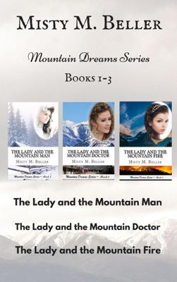 Mountain Dreams Series: Books 1 - 3 - Misty M. Beller book
