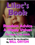 Lilac's Book: Random Advice & Hippy Values, for Ages 12 to Adult