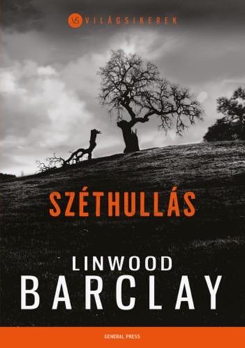 Linwood Barclay - Széthullás