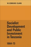 Socialist Development And Public Investment In Tanzania 1964-73