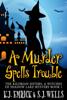 K.J. Emrick & S. Joseph Wells - A Murder Spells Trouble artwork