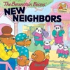 The Berenstain Bears New Neighbors