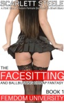 Femdom University The Facesitting And Ballbusting Kidnap Fantasy - A First Time Femdom Female Domination Short Story