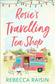 Rosie's Travelling Tea Shop - Rebecca Raisin book summary
