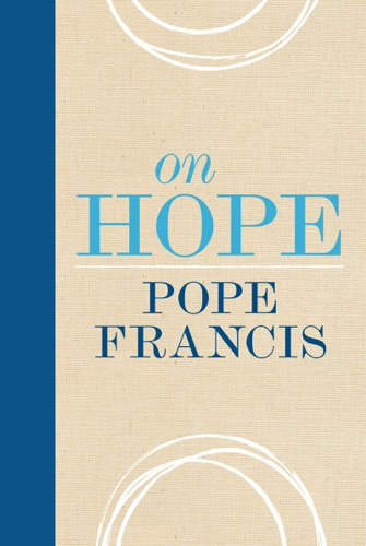 Pope Francis - On Hope