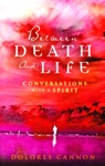 Between Death And Life  Conversations With A Spirit