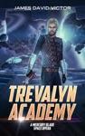 Trevalyn Academy A Mercury Blade Space Opera