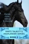 Marti Talbotts Highlander Series 2