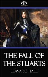 THE FALL OF THE STUARTS