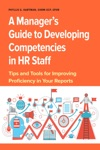 A Managers Guide To Developing Competencies In HR Staff