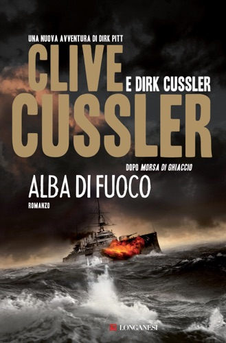 Clive Cussler & Dirk Cussler - Alba di fuoco