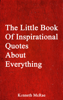 Kenneth McRae - The Little Book Of Inspirational Quotes About Everything artwork